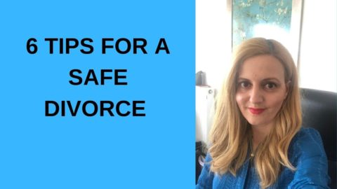 6 TIPS FOR A SAFE DIVORCE